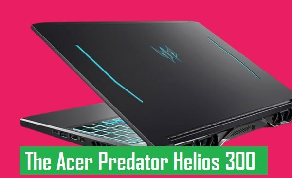 Acer Predator Helios 300 Laptop -An Excellent gaming performance Pic
