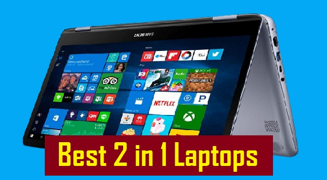 The best 2 in 1 laptops 2022- Reviews & Buyer's Guide